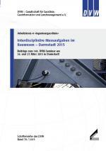 Band 79: Interdisziplinäre Messaufgaben im Bauwesen