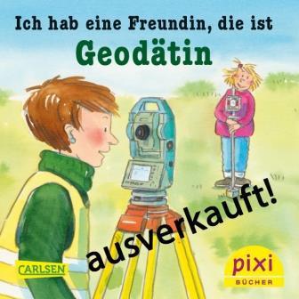 """Pixi-Buch """"Ich habe eine Freundin, die ist Geodätin"""" ausverkauft!"""