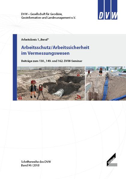 DVW-Schriftenreihe - Arbeitsschutz/Arbeitssicherheit im Vermessungswesen
